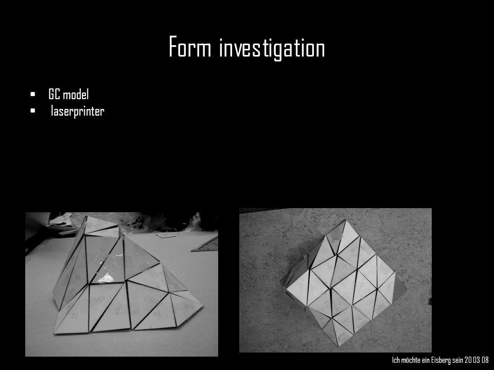 Form investigation GC model laserprinter Ich möchte ein Eisberg sein 20 03 08