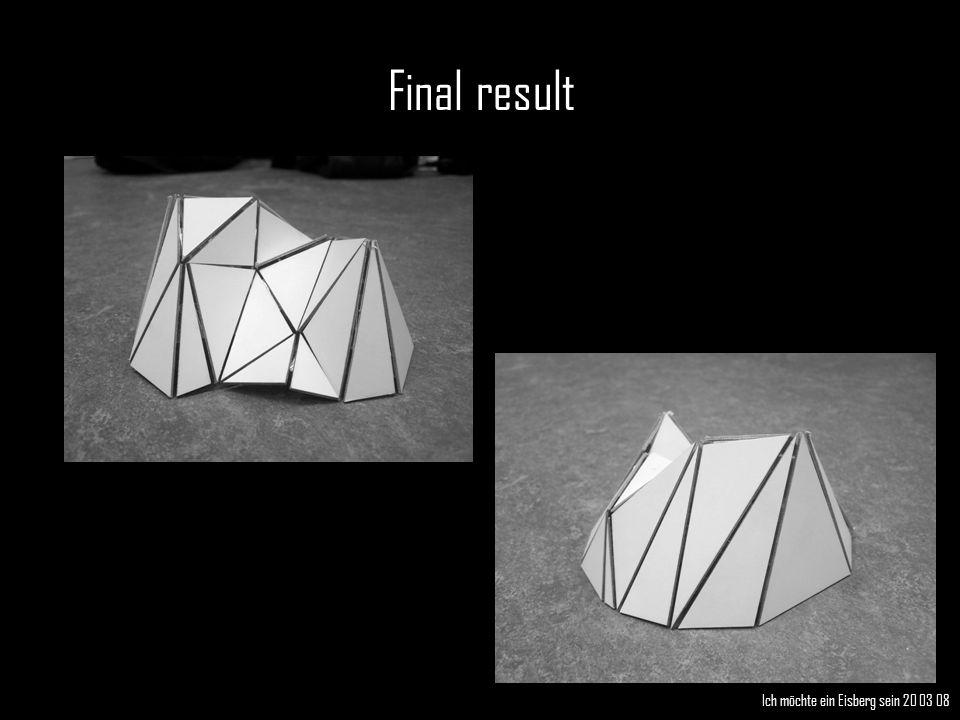 Final result Ich möchte ein Eisberg sein 20 03 08