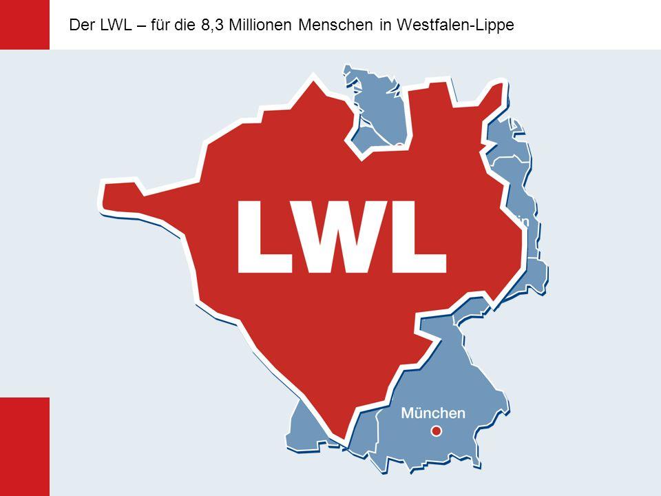 Der LWL – für die 8,3 Millionen Menschen in Westfalen-Lippe