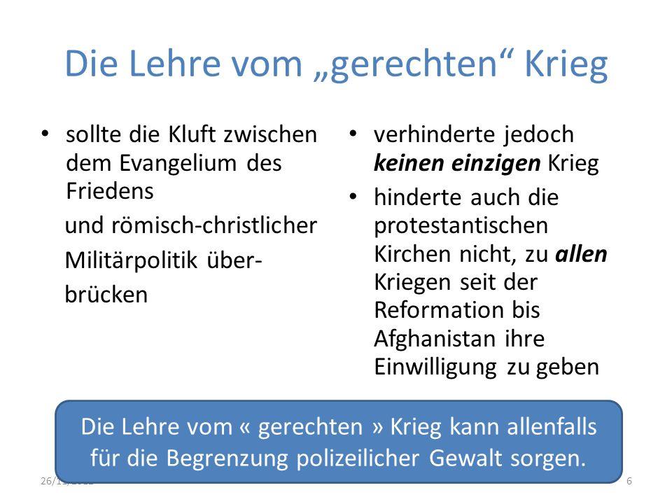 Die Lehre vom gerechten Krieg sollte die Kluft zwischen dem Evangelium des Friedens und römisch-christlicher Militärpolitik über- brücken verhinderte