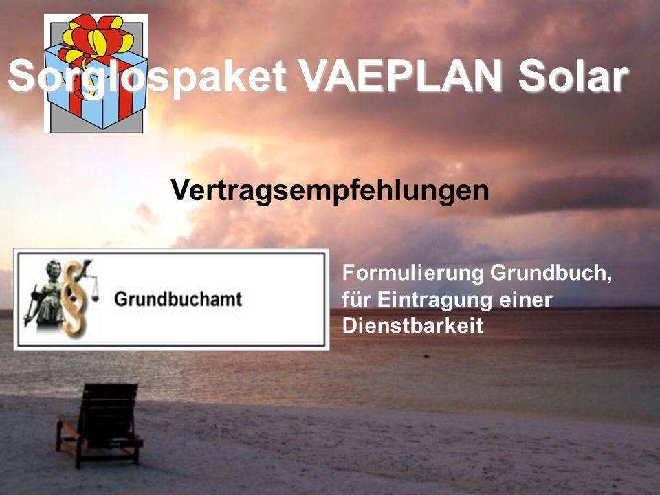 Vertragsempfehlungen Sorglospaket VAEPLAN Solar Formulierung Grundbuch, für Eintragung einer Dienstbarkeit