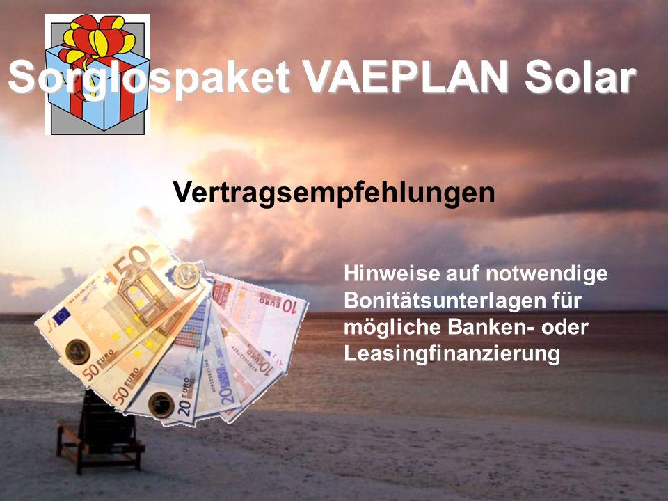 Vertragsempfehlungen Sorglospaket VAEPLAN Solar Hinweise auf notwendige Bonitätsunterlagen für mögliche Banken- oder Leasingfinanzierung