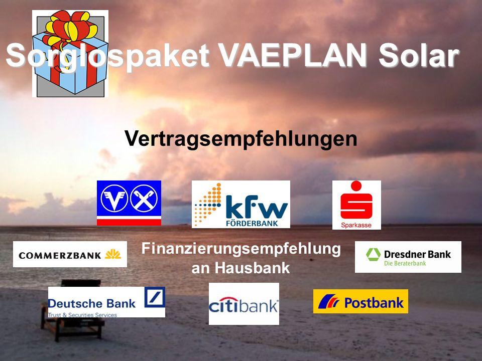 Finanzierungsempfehlung an Hausbank Sorglospaket VAEPLAN Solar Vertragsempfehlungen