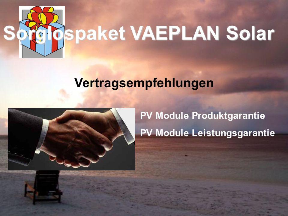 Sorglospaket VAEPLAN Solar Vertragsempfehlungen PV Module Produktgarantie PV Module Leistungsgarantie