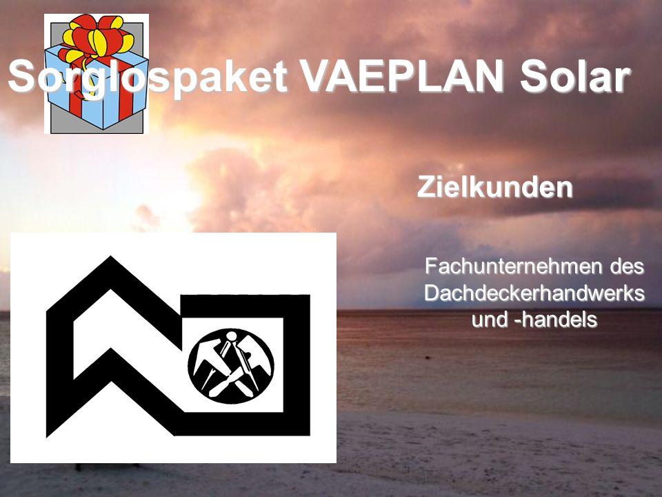 Sorglospaket VAEPLAN Solar Fachunternehmen des Dachdeckerhandwerks und -handels Zielkunden