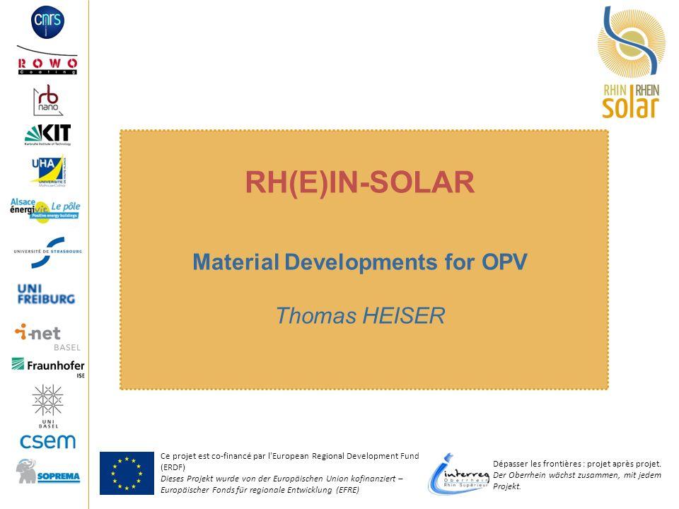 Ce projet est co-financé par l European Regional Development Fund (ERDF) Dieses Projekt wurde von der Europäischen Union kofinanziert – Europäischer Fonds für regionale Entwicklung (EFRE) Dépasser les frontières : projet après projet.