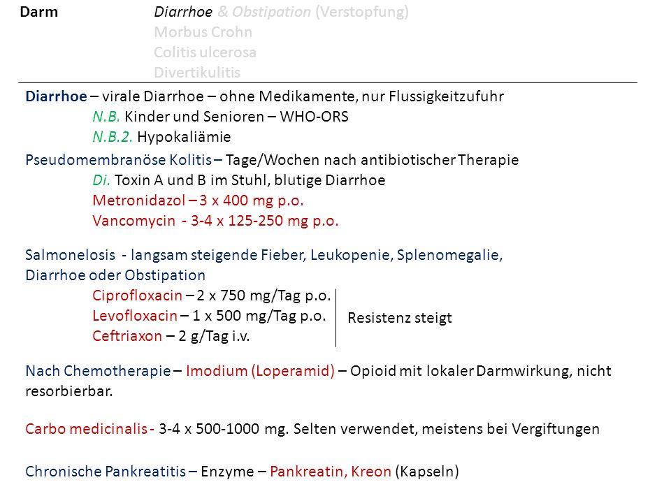 Salmonelosis - langsam steigende Fieber, Leukopenie, Splenomegalie, Diarrhoe oder Obstipation Ciprofloxacin – 2 x 750 mg/Tag p.o. Levofloxacin – 1 x 5