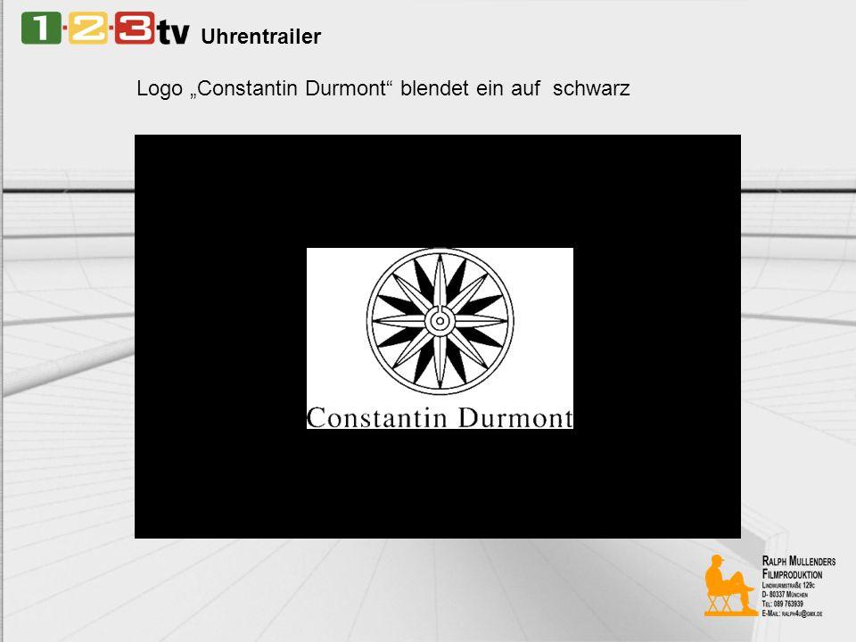 Uhrentrailer Logo Constantin Durmont blendet ein auf schwarz