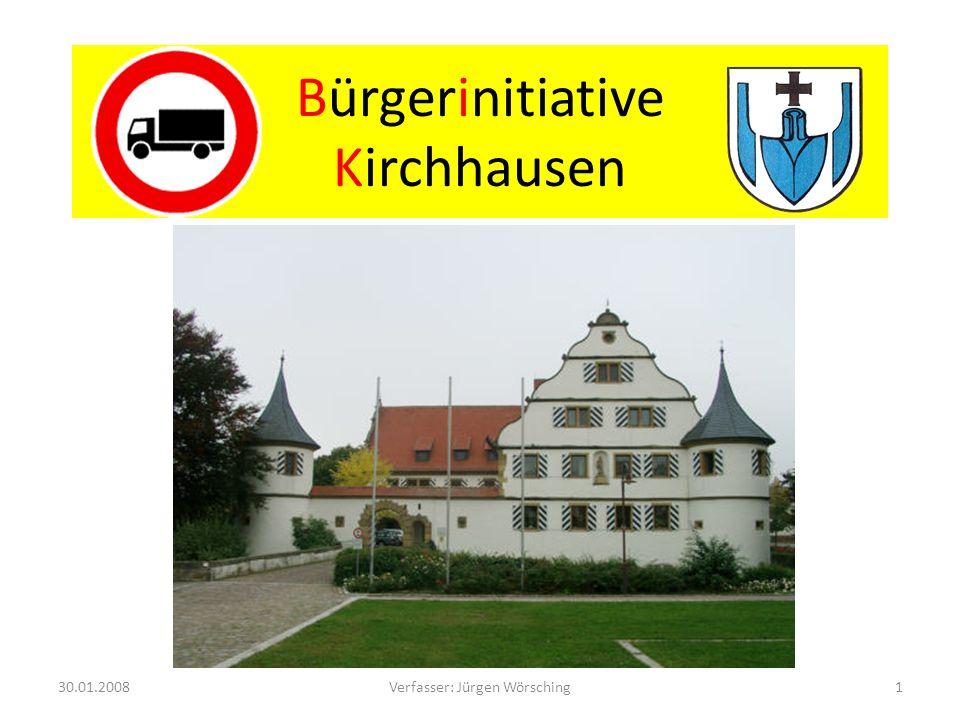 Bürgerinitiative Kirchhausen Schnelle Lösung: Sofortige Umsetzung Durchfahrtsverbot für Lkw 30.01.200822Verfasser: Jürgen Wörsching