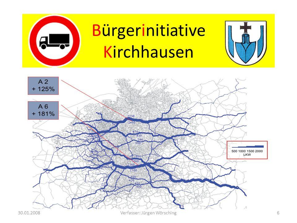 Bürgerinitiative Kirchhausen Verkehrszählung der A6 Meßpunkt Neckarsulm in beide Richtungen Stand Juni 2007 103 327 Kfz/ 24 Std davon 26 635 Lkw/ 24 Std 25,8% 30.01.20087Verfasser: Jürgen Wörsching