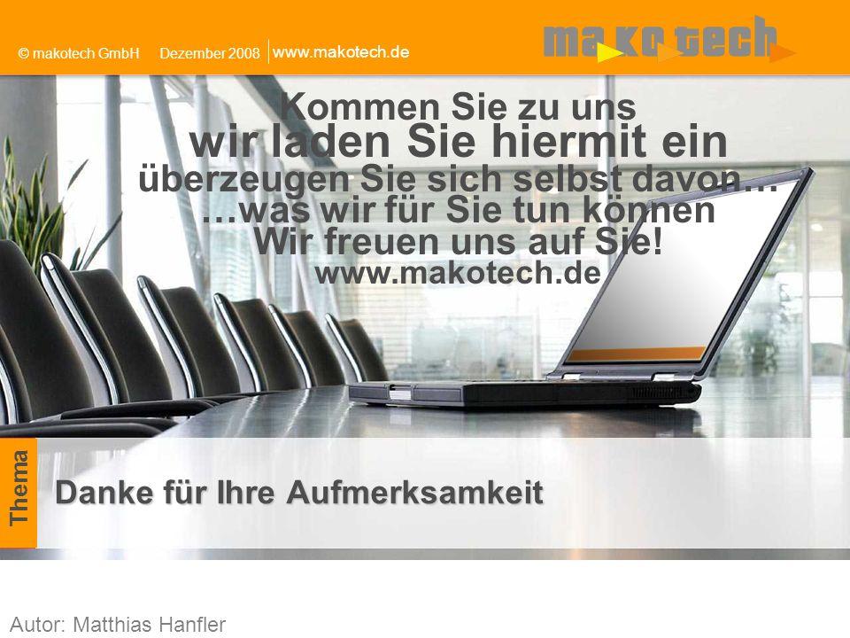 © makotech GmbHMärz 2009 www.makotech.de 23 Danke für Ihre Aufmerksamkeit Klicken Sie, um das Format des Untertitelmasters zu bearbeiten © makotech Gm