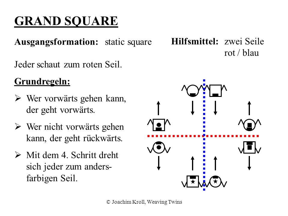 © Joachim Kroll, Weaving Twins GRAND SQUARE Ausgangsformation:static square Hilfsmittel:zwei Seile rot / blau Jeder schaut zum blauen Seil.