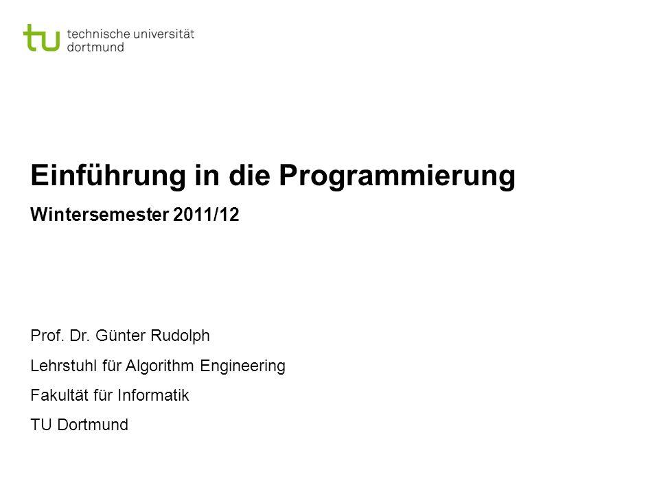 Einführung in die Programmierung Wintersemester 2011/12 Prof.