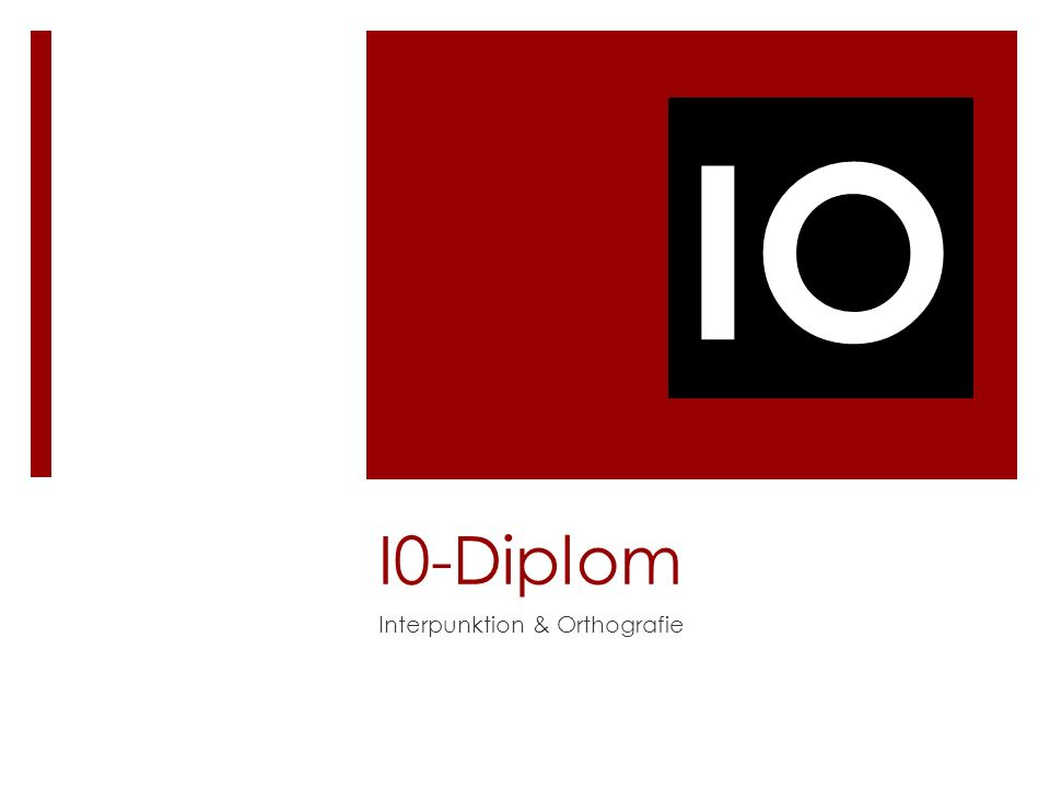 IO I0-Diplom Interpunktion & Orthografie