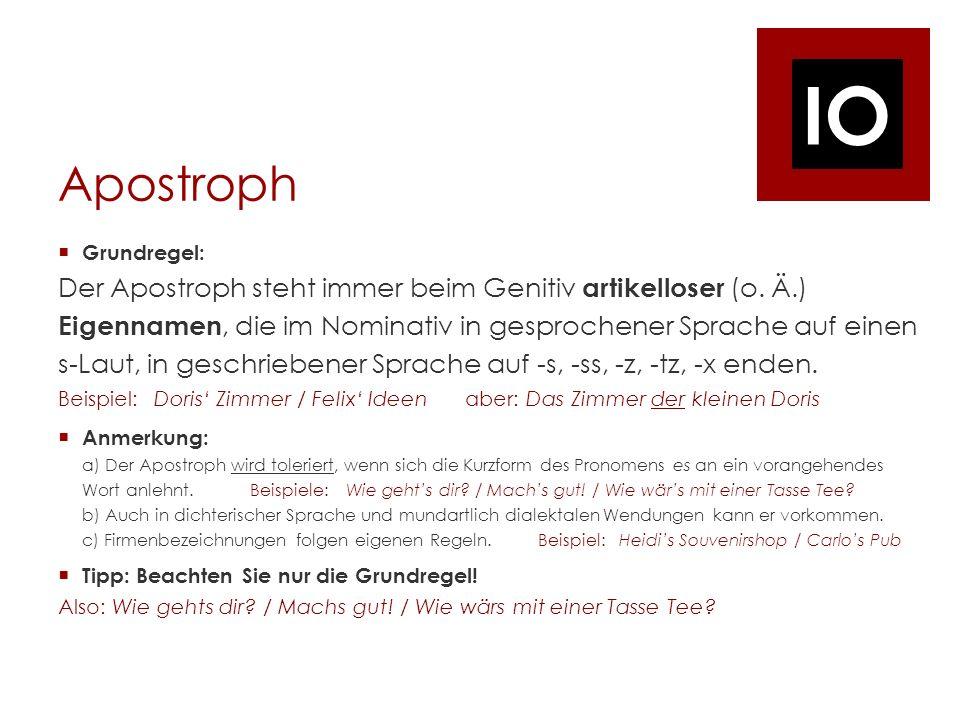 IO Apostroph Grundregel: Der Apostroph steht immer beim Genitiv artikelloser (o.