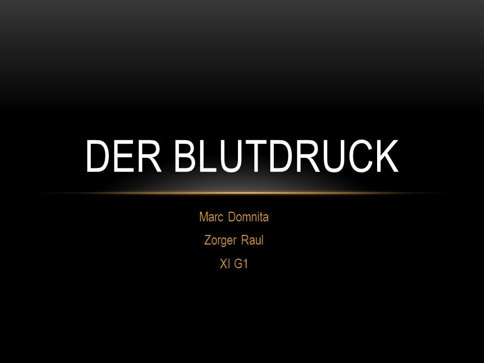 Marc Domnita Zorger Raul XI G1 DER BLUTDRUCK