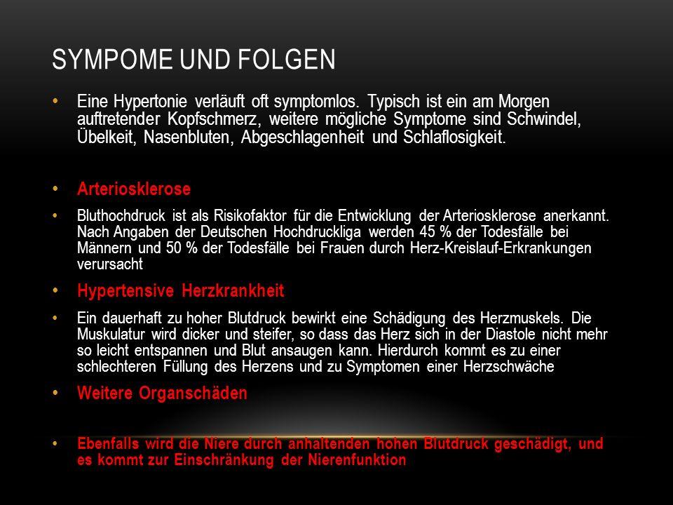 SYMPOME UND FOLGEN Eine Hypertonie verläuft oft symptomlos. Typisch ist ein am Morgen auftretender Kopfschmerz, weitere mögliche Symptome sind Schwind
