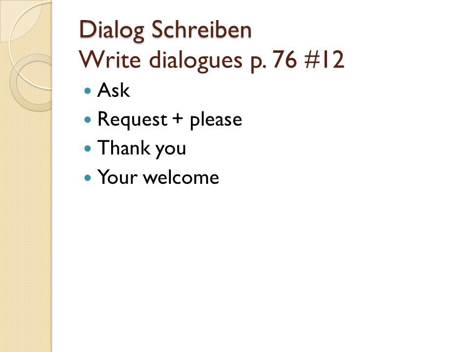 Dialog Schreiben Dialog Schreiben Write dialogues p.
