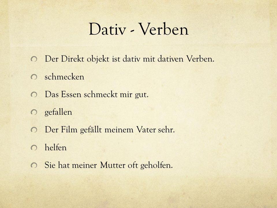Dativ - Verben Der Direkt objekt ist dativ mit dativen Verben.