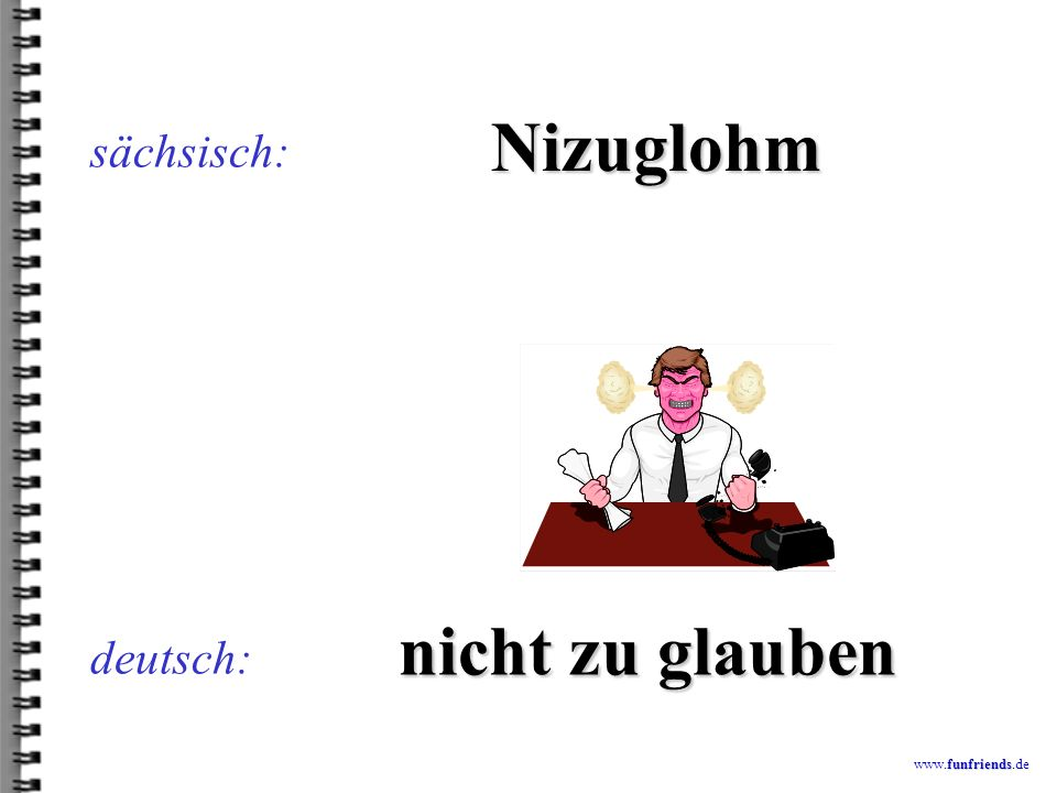 funfriends www.funfriends.de deutsch: Schlübbor sächsisch: Schlüpfer