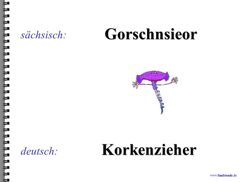 funfriends www.funfriends.de deutsch: Schlefschdehn sächsisch: Schleifstein