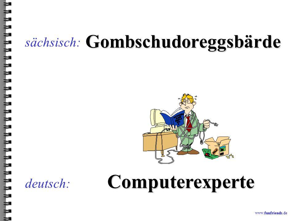 funfriends www.funfriends.de deutsch: Wachnhäbor sächsisch: Wagenheber