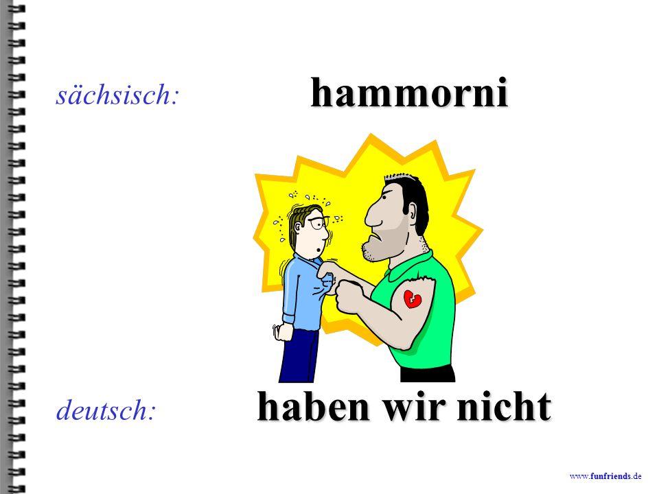 funfriends www.funfriends.de deutsch: Bärschdsiesche sächsisch: Bergziege