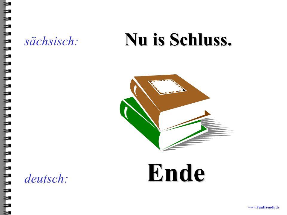 funfriends www.funfriends.de deutsch: Schdablambnbadderieh sächsisch: Stablampenbatterie