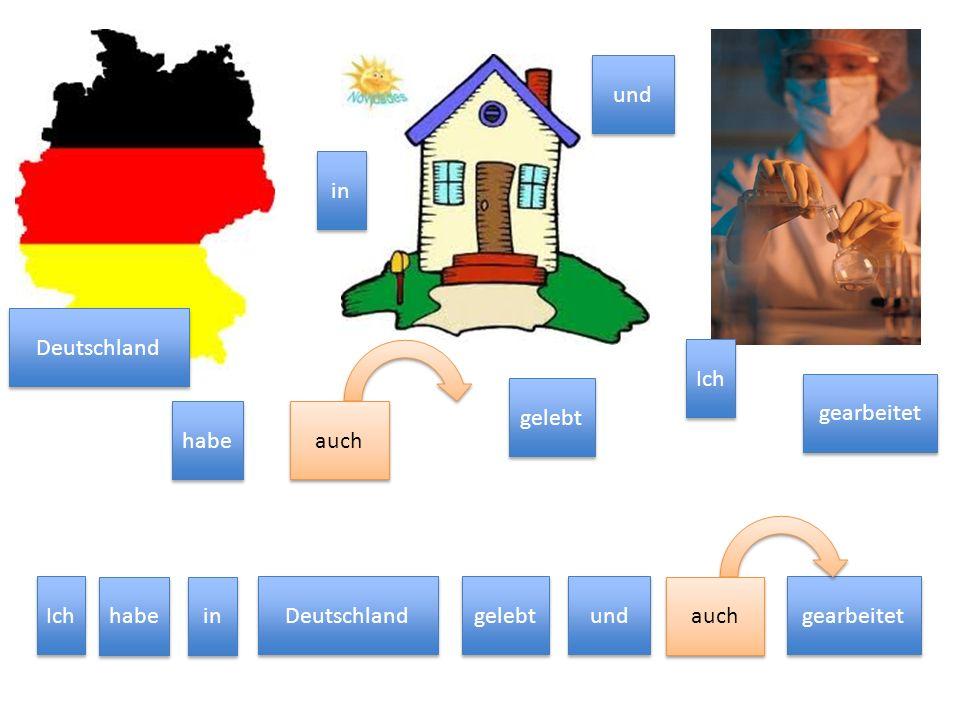 und Ich gearbeitet habe Deutschland gelebt auch in und Ich gearbeitet habe Deutschland gelebt auch in