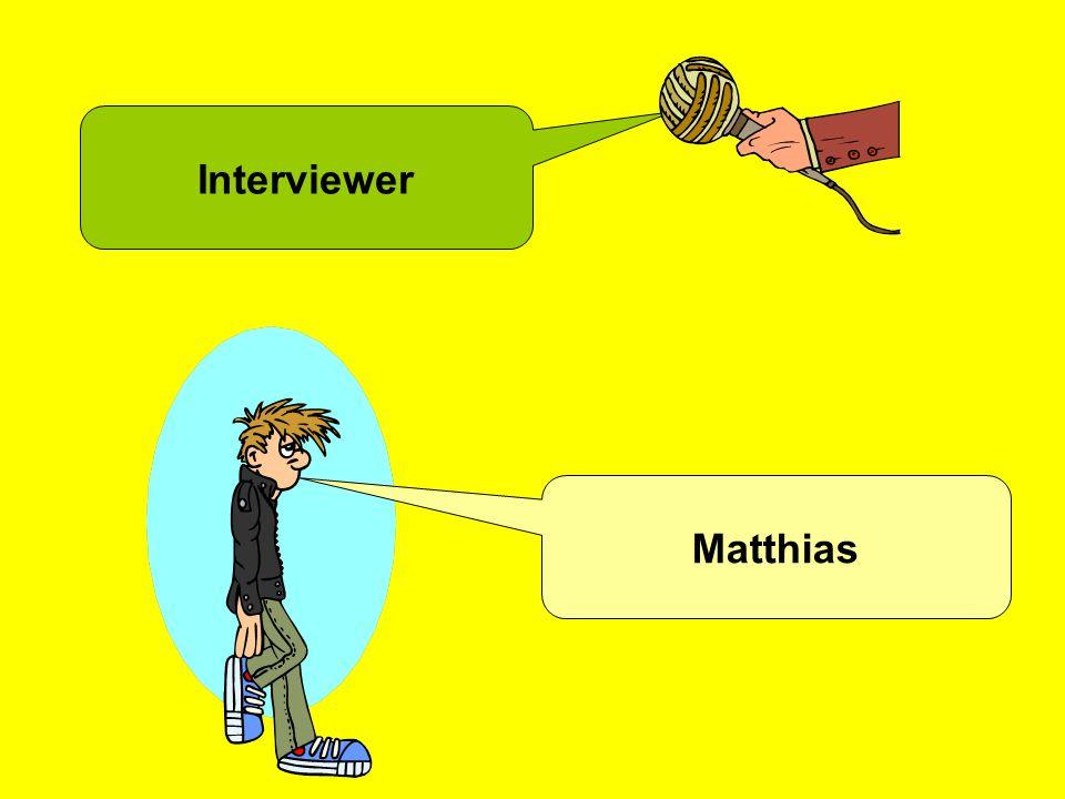Interviewer Matthias