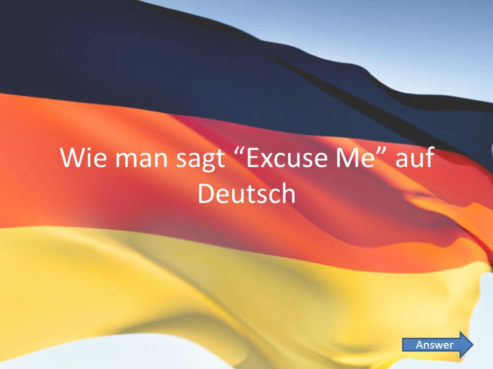 Wie man sagt Excuse Me auf Deutsch Answer