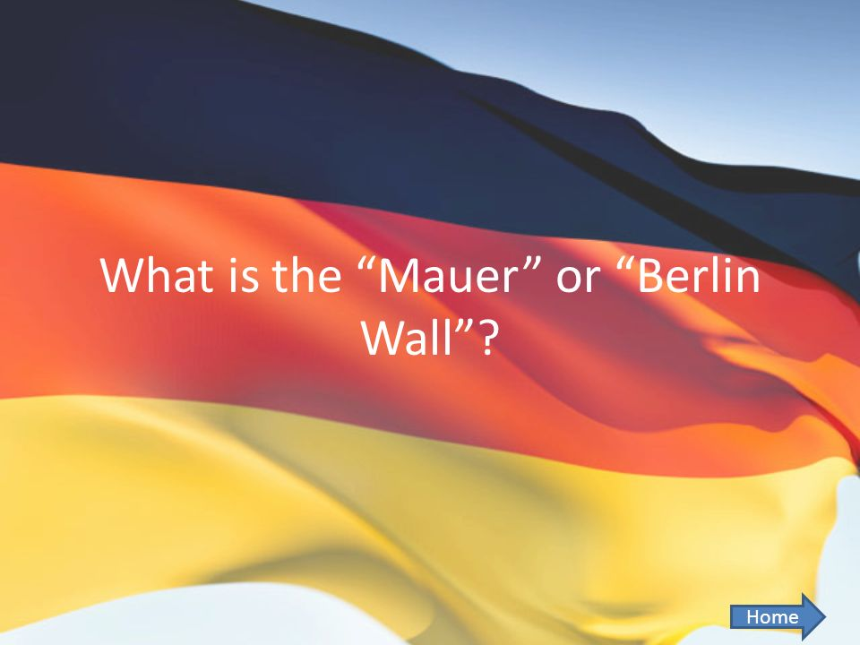 What is the Mauer or Berlin Wall? Home