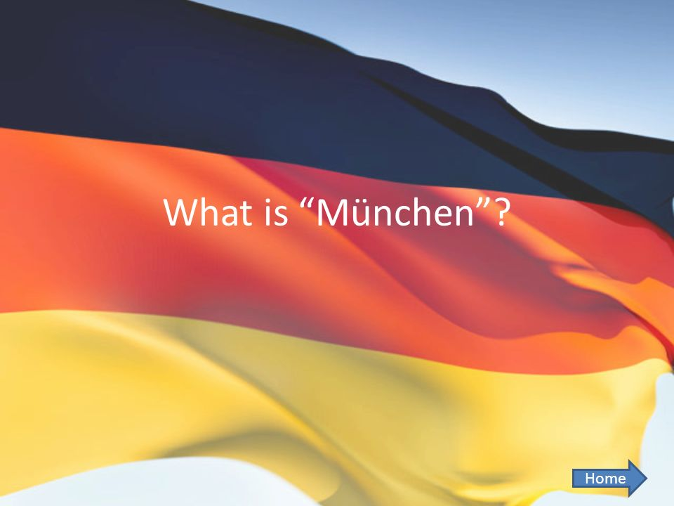 What is München? Home