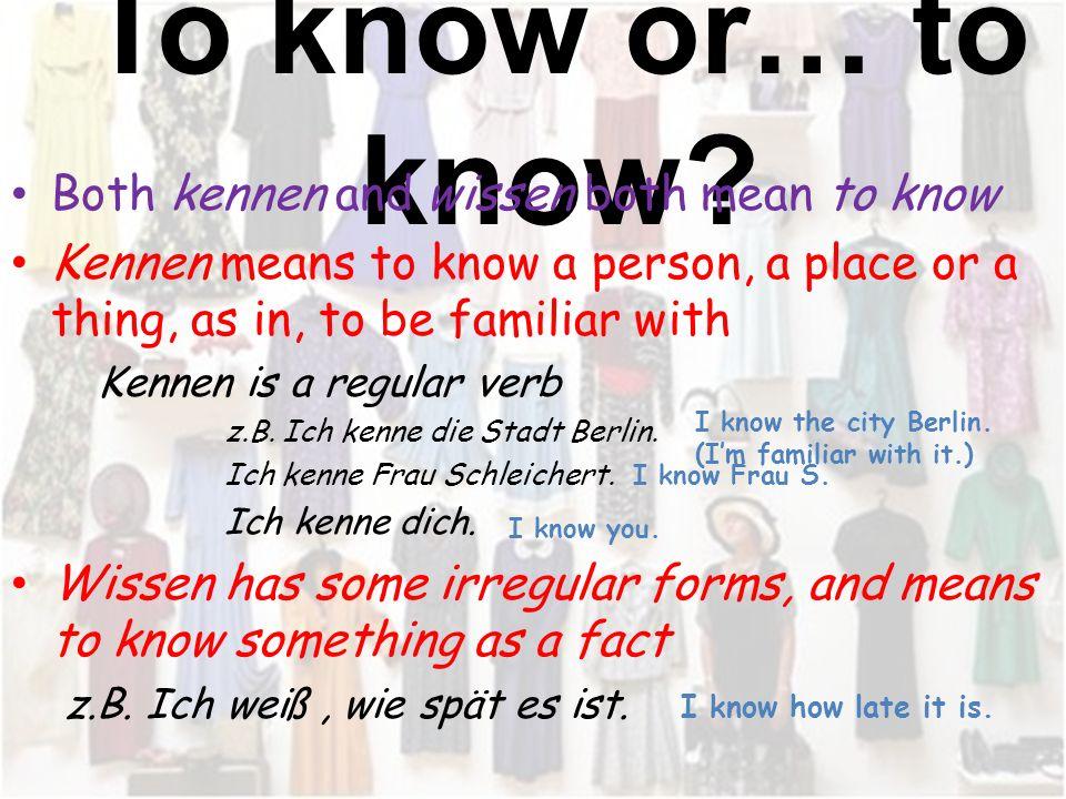 Kennen vs. Wissen Deutsch II Frau Spampinato