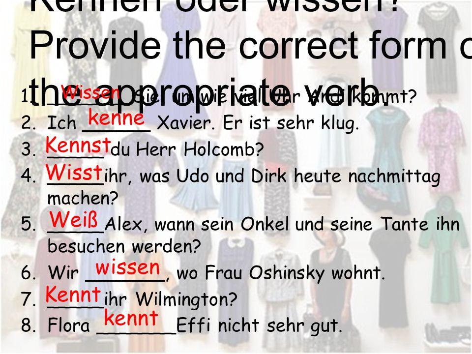 Üben wir! First practice with the verb wissen. Give the correct form of wissen in the sentence. 1.Gloria _______ die Antwort. 2.______ du, wo das Gesc