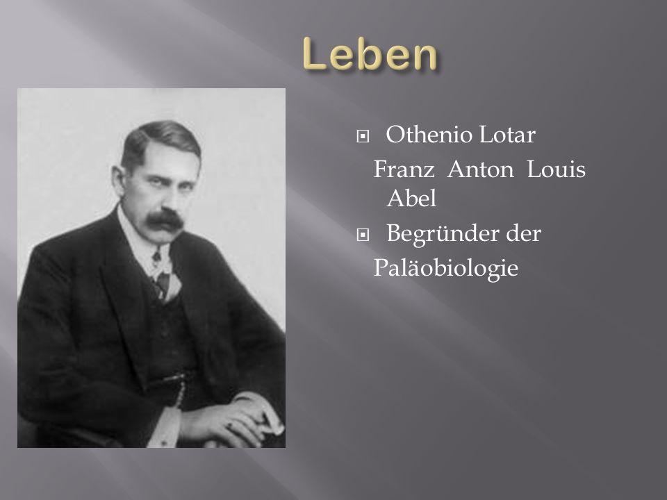 Othenio Lotar Franz Anton Louis Abel Begründer der Paläobiologie