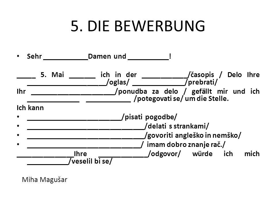 5.DIE BEWERBUNG Sehr ____________Damen und ___________.