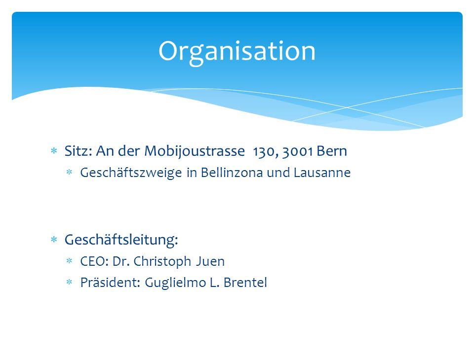 Sitz: An der Mobijoustrasse 130, 3001 Bern Geschäftszweige in Bellinzona und Lausanne Geschäftsleitung: CEO: Dr. Christoph Juen Präsident: Guglielmo L