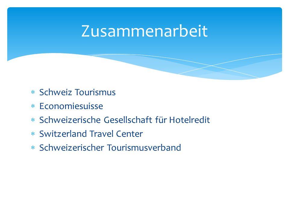Schweiz Tourismus Economiesuisse Schweizerische Gesellschaft für Hotelredit Switzerland Travel Center Schweizerischer Tourismusverband Zusammenarbeit