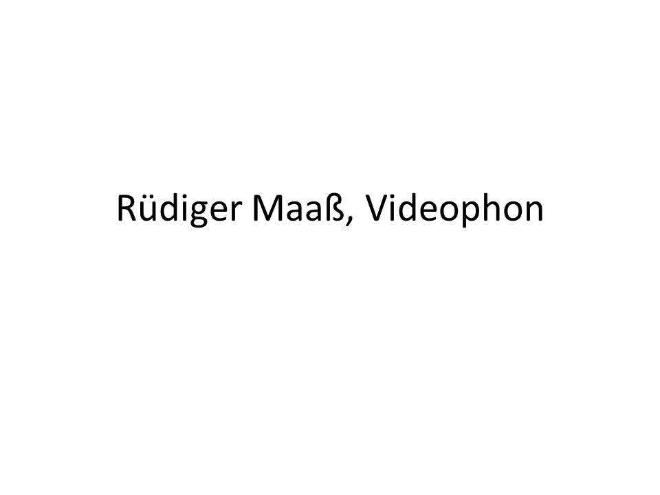 Rüdiger Maaß, Videophon