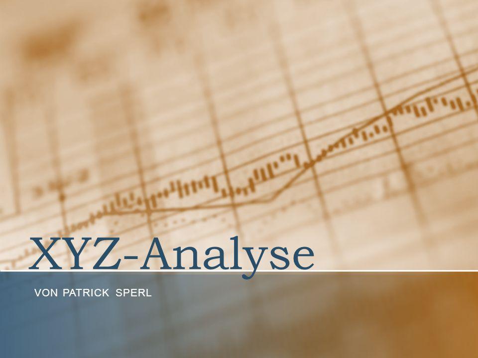 Allgemeines über XYZ Auch RSU-Analyse genannt X – Y – Z – Klassen Differenzierung des Artikelspektrums Vorhersagegenauigkeit des Verbrauchs Regelmäßigkeit des Verbrauchs Kombination mit ABC-Analyse