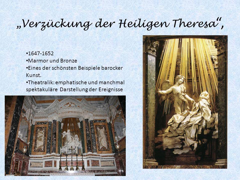 Verzückung der Heiligen Theresa, 1647-1652 Marmor und Bronze Eines der schönsten Beispiele barocker Kunst. Theatralik: emphatische und manchmal spekta