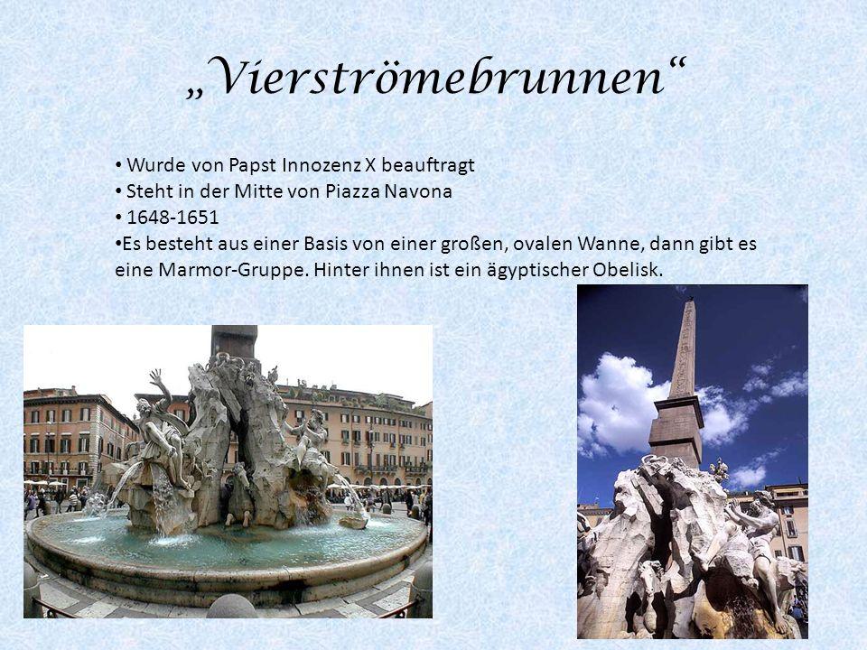 Vierströmebrunnen Wurde von Papst Innozenz X beauftragt Steht in der Mitte von Piazza Navona 1648-1651 Es besteht aus einer Basis von einer großen, ov