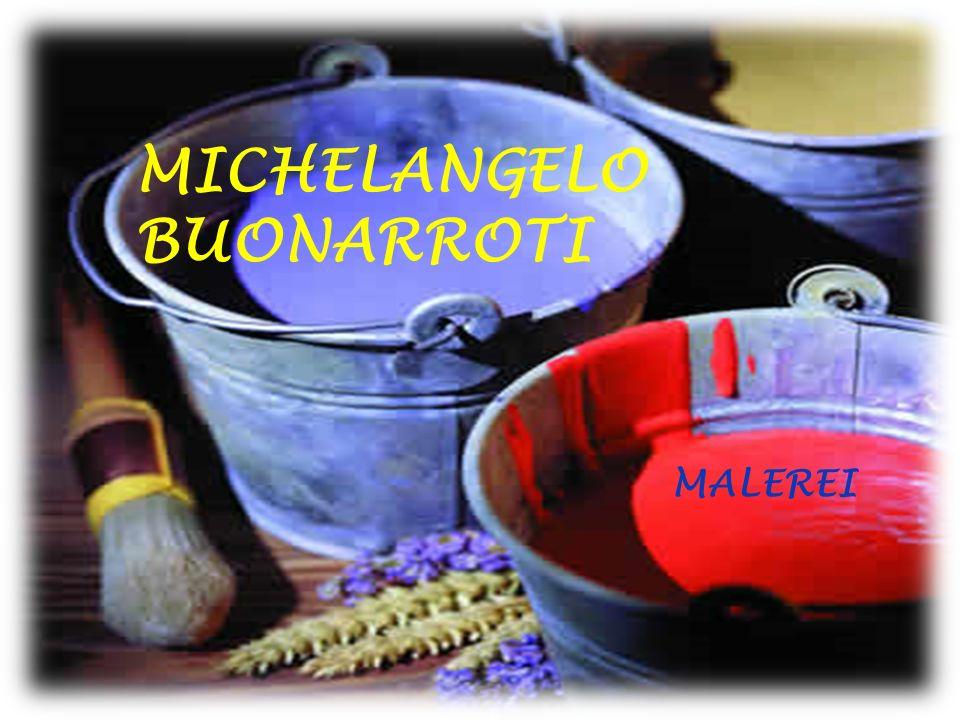 MICHELANGELO BUONARROTI MALEREI