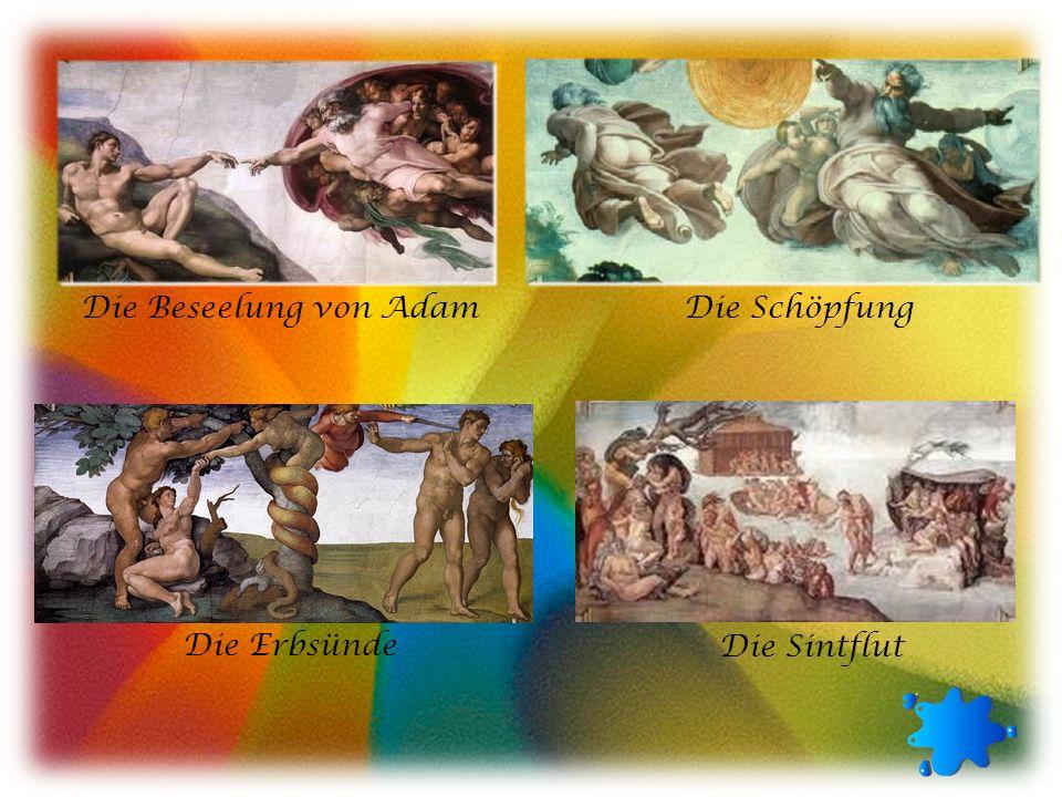 Die Beseelung von AdamDie Schöpfung Die Erbsünde Die Sintflut