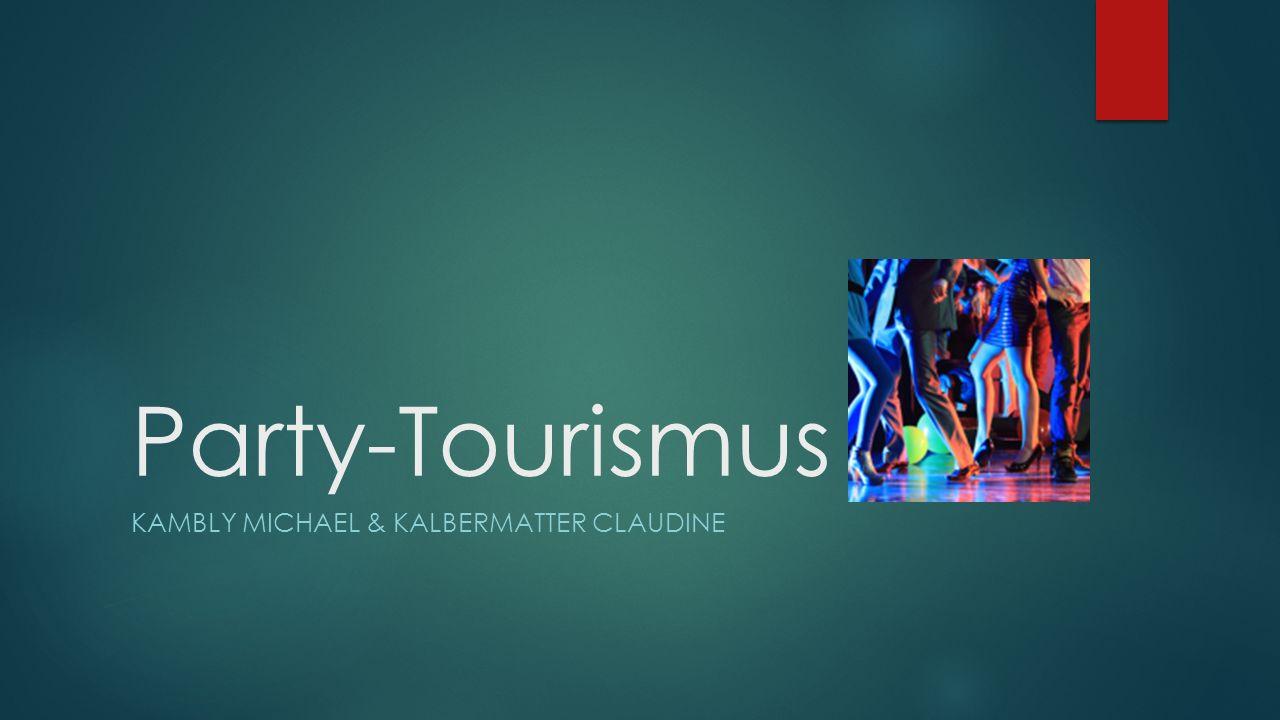 Inhaltsverzeichnis Was ist Party-Tourismus.
