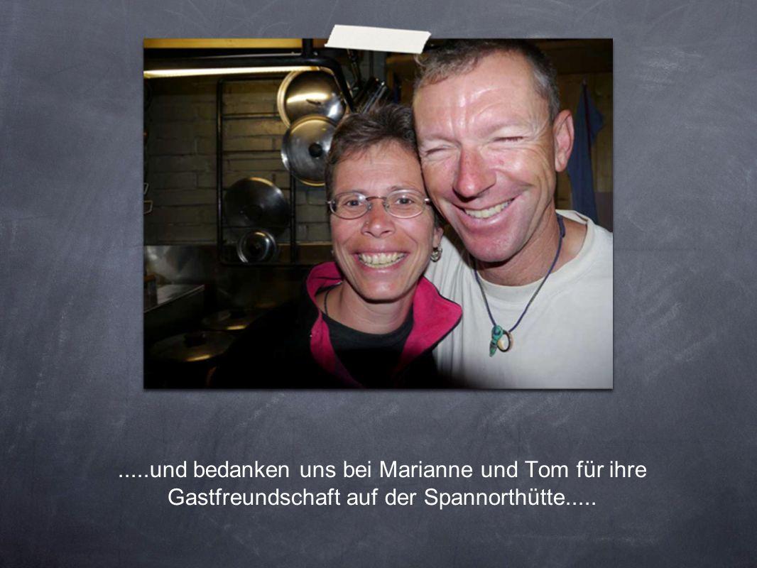 .....und bedanken uns bei Marianne und Tom für ihre Gastfreundschaft auf der Spannorthütte.....