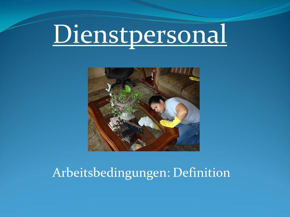 Dienstpersonal Arbeitsbedingungen: Definition