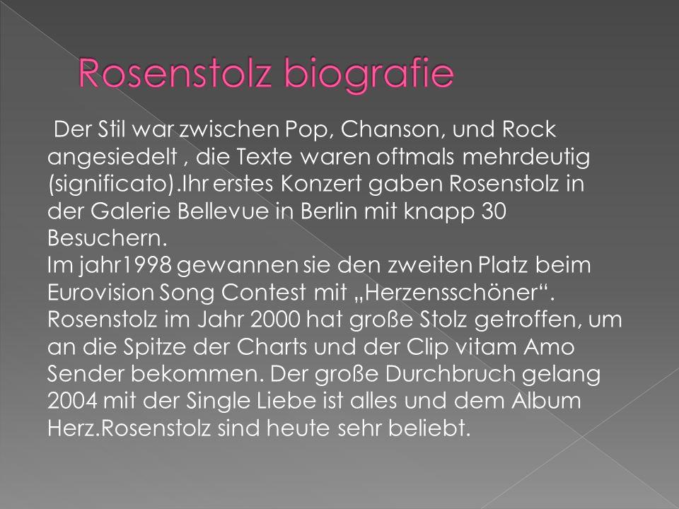 Der Stil war zwischen Pop, Chanson, und Rock angesiedelt, die Texte waren oftmals mehrdeutig (significato).Ihr erstes Konzert gaben Rosenstolz in der Galerie Bellevue in Berlin mit knapp 30 Besuchern.