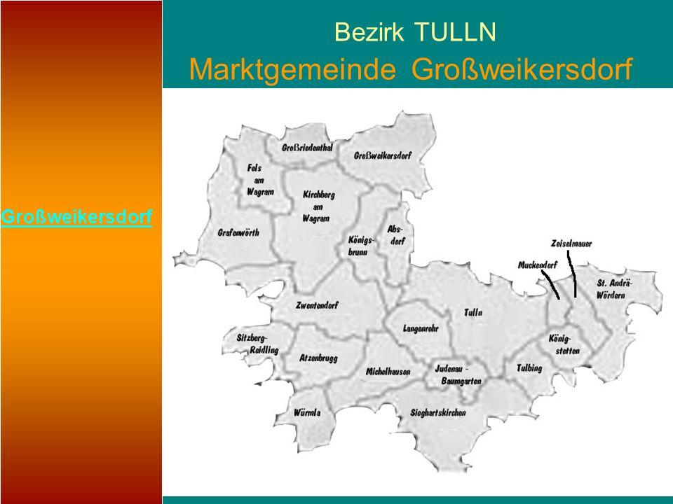 1 Bezirk TULLN Marktgemeinde Großweikersdorf Großweikersdorf